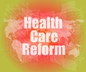 Health care reform word on touch screen, modern virtual technology background — Stock Photo
