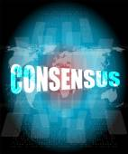 Business concept: word consensus on digital touch screen — Stock Photo