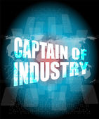 Captain of industry word on digital tiuch screen interface hi technology — Stock Photo