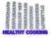 3d image Healthy Cooking issues concept word cloud background — Stock Photo