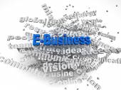3d image E-Business   issues concept word cloud background — Stock Photo