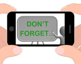 Don't Forget Phone Shows Remembering Tasks And Recalling — Stock Photo