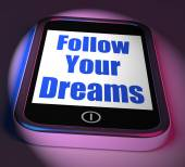 Follow Your Dreams On Phone Displays Ambition Desire Future Drea — Stock Photo