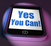 Yes You Can On Phone Displays Motivate Encourage Success — Stock Photo