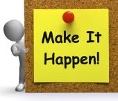 Make It Happen Note Means Take Or Action — Stock Photo
