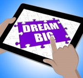Dream Big Tablet Means Inspiration And Imagination — Stock Photo