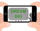 Dream Big Phone Shows High Aspirations And Aims — Stock Photo