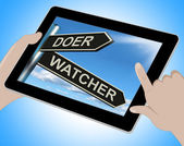 Doer Watcher Tablet Means Active Or Observer — Stock Photo