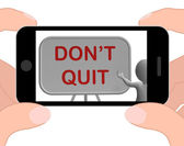 Don't Quit Phone Shows Keeping Trying And Persisting — Foto Stock
