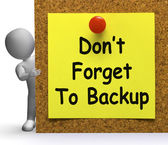Don't Forget To Backup Note Means Back Up Or Data — Stock Photo
