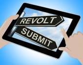 Revolt Submit Tablet Means Rebellion Or Acceptance — Stock Photo