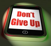 Don't Give Up On Phone Displays Determination Persist And Persev — Stock Photo