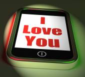 I Love You On Phone Displays Adore Romance — Stock Photo