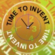 ������, ������: Time To Invent Means Innovations Make And Inventions