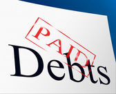 Paid Debts Means Indebtedness Arrears And Pay — Stock Photo