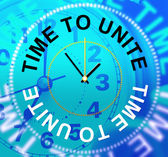 Time To Unite Indicates Team Work And Collaborate — Stock Photo