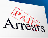 Paid Arrears Means Pay Payment And Bills — Stock Photo