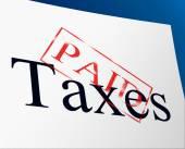 Taxes Paid Indicates Duty Balance And Duties — Stock Photo