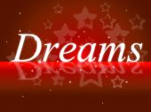Dream Dreams Represents Wish Goal And Daydreamer — Stock Photo