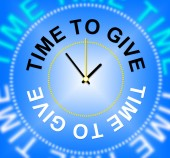 Time To Give Means Devote Gives And Allot — Stock Photo