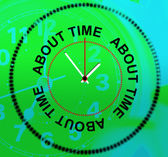 About Time Represents Being Late And Hurry — Stock Photo