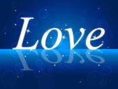 Love Word Indicates Romance Compassion And Loving — Stock Photo