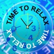 Time To Relax Shows Relaxation Tranquil And Relaxing — Stock Photo #53360605