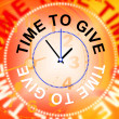 Time To Give Means Gives Bestow And Donating — Stock Photo #53361413