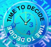Time To Decide Indicates Indecisive Uncertain And Undecided — Stock Photo