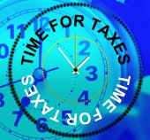 Time For Taxes Means Finance Excise And Levy — Foto de Stock