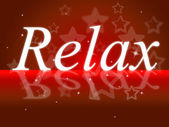 Relax Relaxation Indicates Tranquil Resting And Relief — Stock Photo