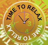 Time To Relax Represents Pleasure Recreation And Break — Stock Photo