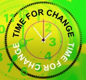 Time For Change Shows Revise Changing And Difference — Stockfoto