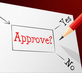 Approve Approval Represents Option Endorsed And Assured — Stock Photo