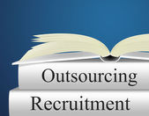 Outsource Recruitment Shows Independent Contractor And Contracting — Zdjęcie stockowe