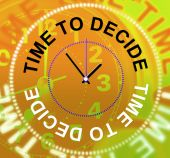 Time To Decide Means Option Indecisive And Choose — Stock Photo