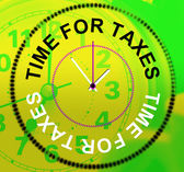 Time For Taxes Represents Levy Irs And Finance — Stock Photo