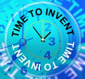 Time To Invent Indicates Conception Make And Innovations — Stock Photo