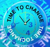Time To Change Represents Revise Rethink And Reforms — Stockfoto
