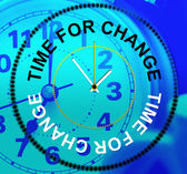 Time For Change Shows Reform Rethink And Changing — 图库照片