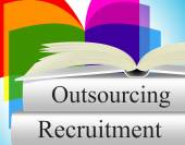 Recruitment Outsource Represents Independent Contractor And Employment — Zdjęcie stockowe