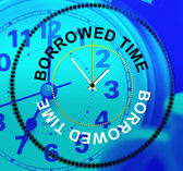 Borrowed Time Means At Last And Hurry — Stock Photo