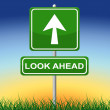 Постер, плакат: Look Ahead Sign Shows Arrows Aspire And Pointing