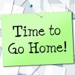 Time Go Home Shows See You Later And Advertisement — Stock Photo #54204981