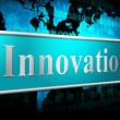 Постер, плакат: Ideas Innovation Indicates Innovations Inventions And Creativity