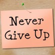 Постер, плакат: Never Give Up Indicates Motivating Motivate And Determination