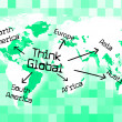 Постер, плакат: Think Global Shows Thinking Globalise And Globally
