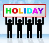 Holiday Sign Represents Go On Leave And Advertisement — Stock Photo