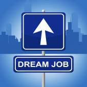 Dream Job Means Signboard Daydreamer And Plan — Stock Photo
