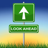Look Ahead Sign Shows Arrows Aspire And Pointing — Stock Photo